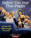 Before You Buy That Puppy (Pet reference books)