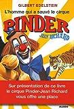 echange, troc Gilbert Edelstein, François Cazenave, Christian Boner - L'homme qui a sauvé le cirque Pinder Jean Richard