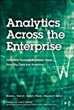 Analytics Across the Enterprise: How IBM Realizes Business Value from Big Data and Analytics (IBM Press)
