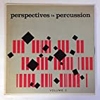 Perspectives In Percussion: Volume 2 by Skip…