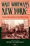 Walt Whitman's New York: From Manhattan to Montauk