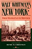 img - for Walt Whitman's New York: From Manhattan to Montauk book / textbook / text book