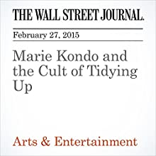 Marie Kondo and the Cult of Tidying Up (       UNABRIDGED) by Jennifer Maloney, Megumi Fujikawa Narrated by Ken Borgers
