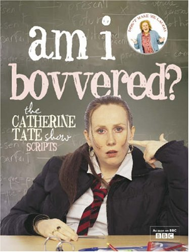 AM I BOVVERED?: THE CATHERINE TATE SHOW SCRIPTS: THE CATHERINE TATE SHOW SCRIPTS PDF