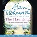 The Haunting Hörbuch von Alan Titchmarsh Gesprochen von: Alan Titchmarsh