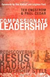 Compassionate Leadership: Rediscovering Jesus' Radical Leadership Style (0830741895) by Engstrom, Dr. Ted W.