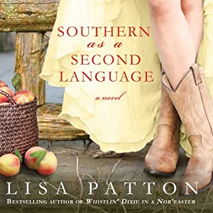 Southern As A Second Language: A Novel: Dixie, Book 3 | [Lisa Patton]