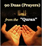 90 Prayers (Duas) from the Holy Quran