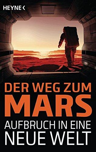 Der Weg zum Mars - Aufbruch in eine neue Welt