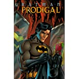 Batman: Prodigal ~ Chuck Dixon