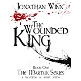 The Wounded King (The Martuk Series Book 1) ~ Jonathan Winn