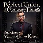 A Perfect Union of Contrary Things Hörbuch von Maynard James Keenan, Sarah Jensen Gesprochen von: Maynard James Keenan, Devon Sorvari