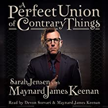 A Perfect Union of Contrary Things Audiobook by Maynard James Keenan, Sarah Jensen Narrated by Maynard James Keenan, Devon Sorvari