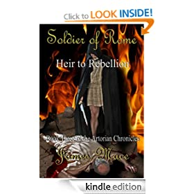 Soldier of Rome: Heir to Rebellion (The Artorian Chronicles - Part Three)
