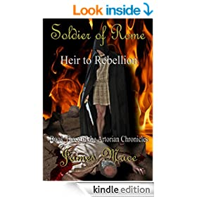 Soldier of Rome: Heir to Rebellion (The Artorian Chronicles)