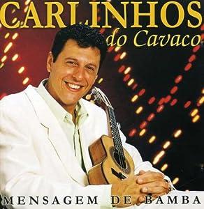 Carlinhos Do Cavaco - Mensagem De Bamba - Amazon.com Music