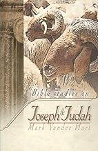 Bible Studies on Joseph & Judah by Mark…