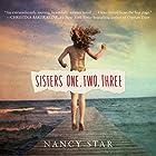 Sisters One, Two, Three Hörbuch von Nancy Star Gesprochen von: Cassandra Campbell