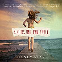 Sisters One, Two, Three Audiobook by Nancy Star Narrated by Cassandra Campbell