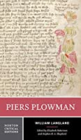 Piers Plowman: The Donaldson Translation, Select Authoritative Middle English Text, Sources and Backgrounds, Criticism (Norton Critical Editions)