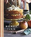 Honey and Jam: Seasonal Baking from M...