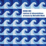 Image of Monk Mix: Remixes &amp; Interpretations Of Music By Meredith Monk, Vol. 1