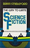 The Way to Write Science Fiction (0241126630) by Stableford, Brian