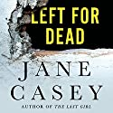 Left for Dead: A Maeve Kerrigan Novella (       UNABRIDGED) by Jane Casey Narrated by Sarah Coomes