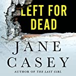 Left for Dead: A Maeve Kerrigan Novella | Jane Casey