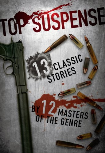 Top Suspense: 13 Classic Stories by 12 Masters of the Genre cover