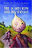 img - for The Scarecrow and His Servant by Pullman, Philip (2005) Hardcover book / textbook / text book