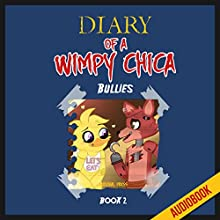 Diary of a Wimpy Chica (Book 2): Bullies: Unofficial Five Nights at Freddy's FNAF Book (       UNABRIDGED) by  Survival Press Narrated by Heather Smith