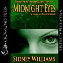 Midnight Eyes (       UNABRIDGED) by Sidney Williams Narrated by A. C. Fellner