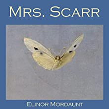 Mrs. Scarr Audiobook by Elinor Mordaunt Narrated by Cathy Dobson