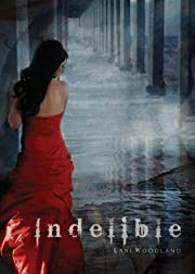 Indelible (Yara Silva Trilogy)