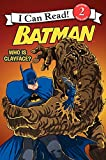 img - for Batman Classic: Who Is Clayface? (I Can Read Level 2) book / textbook / text book
