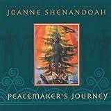 Peacemaker's Journeyby Joanne Shenandoah