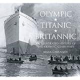 Olympic, Titanic, Britannicby Mark Chirnside