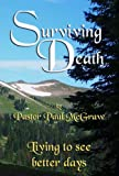 Surviving Death - Living to see better days