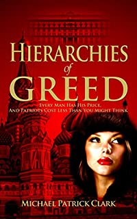 Hierarchies Of Greed by Michael Patrick Clark ebook deal