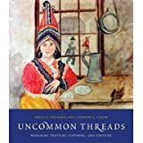 Uncommon Threads: Wabanaki Textiles, Clothing, and Costumes (Paperback)