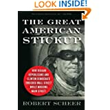 The Great American Stickup: How Reagan Republicans and Clinton Democrats Enriched Wall Street While Mugging Main...