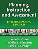 Planning, Instruction, and Assessment: Effective Teaching Practices (James H. Stronge Research-To-Practice Series)