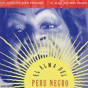 the album afro peruvian classics the soul of black peru march 26 2007