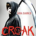Croak Audiobook by Gina Damico Narrated by Jessica Almasy