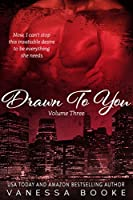 Drawn to You: Volume 3 (Millionaire's Row Book 6) (English Edition)