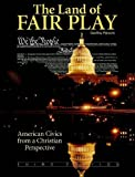 img - for The Land of Fair Play: American Civics from a Christian Perspective by Geoffrey Parsons (2008-08-31) book / textbook / text book