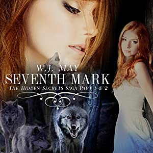 Seventh Mark: Hidden Secrets Saga, Volume 1 | [W.J. May]