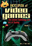 Encyclopedia of Video Games [2 volumes]: The Culture Technology and Art of Gaming