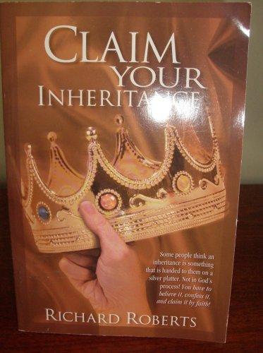 Claim Your Inheritance, Roberts,Richard